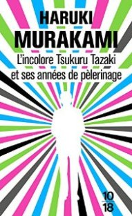 L'incolore Tsukuru Tazaki et ses années pélerinage_Haruki Murakami